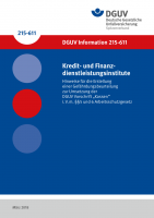 """Kredit- und Finanzdienstleistungsinstitute – Hinweise für die Erstellung einer Gefährdungsbeurteilung zur Umsetzung der DGUV Vorschrift """"Kassen"""" i.V.m. §§ 5 und 6 Arbeitsschutzgesetz"""