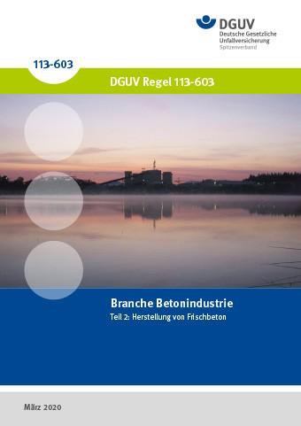 Branche Betonindustrie Teil 2: Herstellung und Transport von Frischbeton