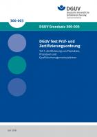 DGUV Test Prüf- und Zertifizierungsordnung - Teil 1: Zertifizierung von Produkten, Prozessen und Qualitätsmanagementsystemen