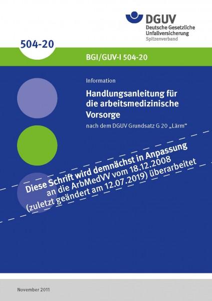"""Handlungsanleitung für die arbeitsmedizinische Vorsorge nach dem DGUV Grundsatz G 20 """"Lärm"""""""