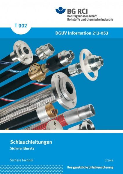 """Schlauchleitungen - Sicherer Einsatz (Merkblatt T 002 der Reihe """"Sichere Technik"""")"""