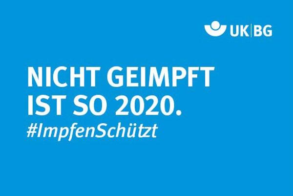 """Motiv #ImpfenSchützt, """"Nicht geimpft ist so 2020"""" (UK BG)"""