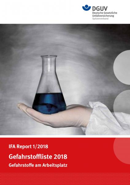 Gefahrstoffliste 2018 - Gefahrstoffe am Arbeitsplatz (IFA Report 1/2018)