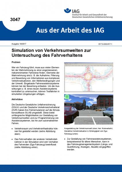 Simulation von Verkehrsumwelten zur Untersuchung des Fahrerverhaltens. Aus der Arbeit des IAG Nr. 30
