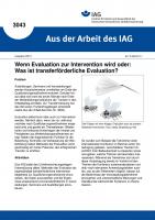 Wenn Evaluation zur Intervention wird oder: Was ist transferförderliche Evaluation? Aus der Arbeit des IAG Nr. 3043