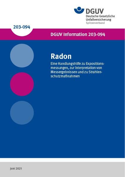 Radon - Eine Handlungshilfe zu Expositionsmessungen, zur Interpretation von Messergebnissen und zu S