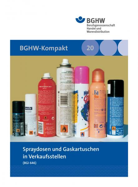 Spraydosen und Gaskartuschen (BGHW-Kompakt, Merkblatt 20)