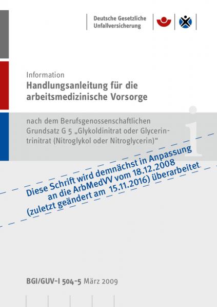 """Handlungsanleitung für arbeitsmedizinische Untersuchungen nach dem DGUV Grundsatz G 5 """"Glykoldinitra"""