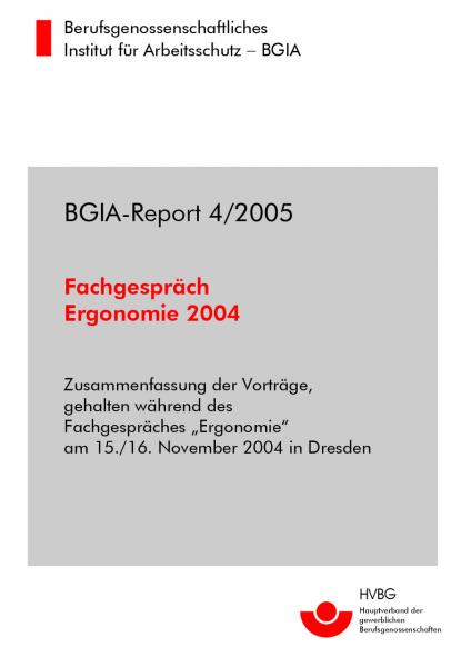 BGIA-Report 4/2005: Fachgespräch Ergonomie 2004