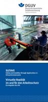 SUTAVE Safety and Usability through Applications in Virtual Environments. Virtuelle Realität im Arbeitsschutz - Ein Angebot des IFA.