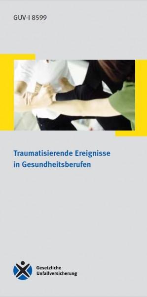 Traumatisierende Ereignisse in Gesundheitsberufen