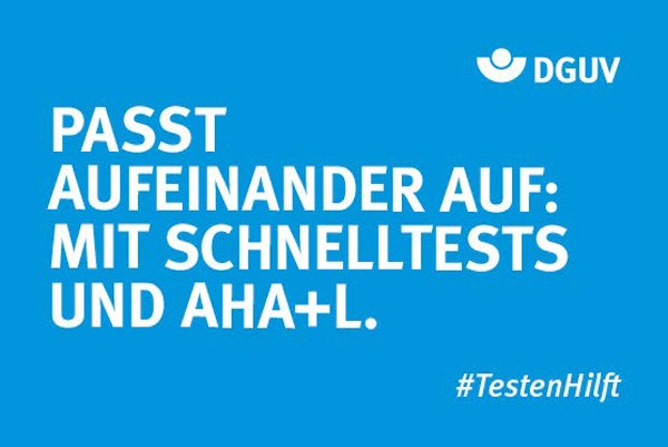 """#TestenHilft, """"Passt aufeinander auf"""" (DGUV)"""