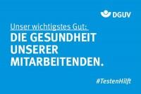 """Motiv #TestenHilft, """"wichtigstes Gut"""" (DGUV)"""