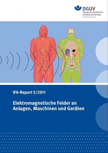 Elektromagnetische Felder an Anlagen, Maschinen und Geräten. IFA-Report 5/2011