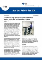 Untersuchung dynamischer Büroarbeitsstationen in der betrieblichen Praxis (Aus der Arbeit des IFA Nr. 408)