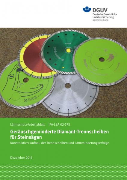 Geräuschgeminderte Diamant-Trennscheiben für Steinsägen - Lärmschutz-Arbeitsblatt IFA-LSA 02-375