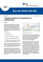Transferevaluation von Seminaren im Arbeitsschutz. Aus der Arbeit des IAG Nr. 3035