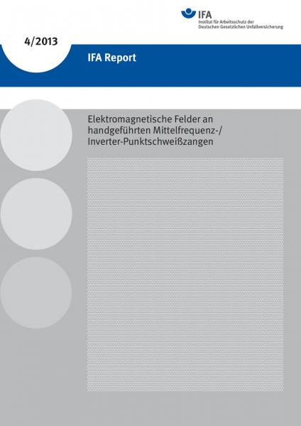 Elektromagnetische Felder an handgeführten Mittelfrequenz-/Inverter-Punktschweißzangen (IFA Report 4