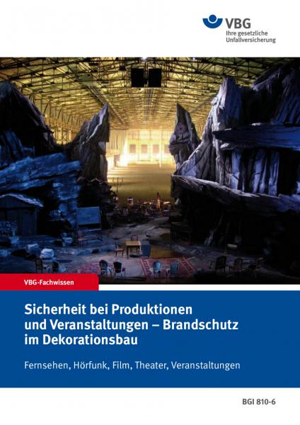 Sicherheit bei Produktion und Veranstaltungen - Brandschutz im Dekorationsbau; Fernsehen, Hörfunk, F
