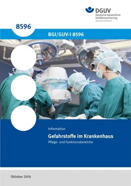 Gefahrstoffe im Krankenhaus - Pflege- und Funktionsbereiche