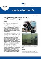 Sicherheit beim Rangieren mit LKW und Transportfahrzeugen. Aus der Arbeit des IFA Nr. 0305