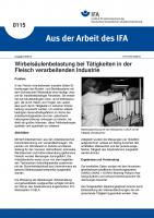 Wirbelsäulenbelastung bei Tätigkeiten in der Fleisch verarbeitenden Industrie. Aus der Arbeit des IFA Nr. 0115