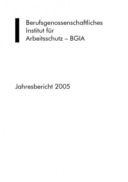 Jahresbericht 2005 des BGIA