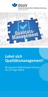 Lohnt sich Qualitätsmanagement? Messsystem Gefährdungsermittlung der UV-Träger (MGU)