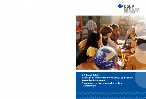 IAG Report 3/2011 Maßnahmen zur Prävention von Gewalt an Schulen: Bestandsaufnahme von Programmen in