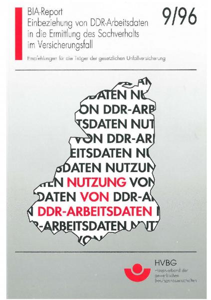 Einbeziehung von DDR-Arbeitsdaten in die Ermittlung des Sachverhalts im Versicherungsfall, BIA-Repor