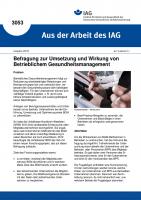 Befragung zur Umsetzung und Wirkung von Betrieblichem Gesundheitsmanagement. Aus der Arbeit des IAG Nr. 3053