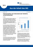 Fahrsimulation als Instrument der Verkehrssicherheitsarbeit. Aus der Arbeit des IAG Nr. 3014
