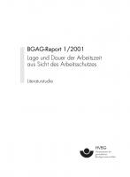 BGAG-Report 1/2001: Lage und Dauer der Arbeitszeit aus Sicht des Arbeitsschutzes