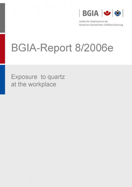 Exposure to quartz at the workplace, BGIA-Report 8/2006e