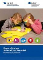 Kinder erforschen Sicherheit und Gesundheit - Experimente zur Prävention