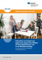 Prävention von Gewalt und Aggression im Gesundheitsdienst und Wohlfahrtspflege - eine Handlungshilfe für Arbeitgeber und Arbeitgeberinnen