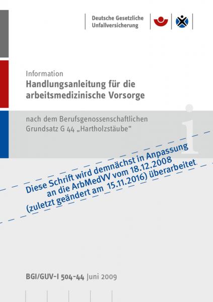 """Handlungsanleitung für arbeitsmedizinische Untersuchungen nach dem DGUV Grundsatz G 44 """"Hartholzstäu"""