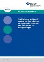 Qualifizierung und Beauftragung von Beschäftigten aufzugsfremder Unternehmen für Arbeiten an Aufzugsanlagen