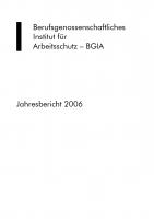 Jahresbericht 2006 des BGIA