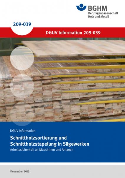 Schnittholzsortierung und Schnittholzstapelung in Sägewerken - Arbeitssicherheit an Maschinen und An