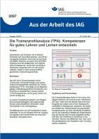 Die Trainerprofilanalyse (TPA): Kompetenzen für gutes Lehren und Lernen entwickeln (Aus der Arbeit des IAG 3097)