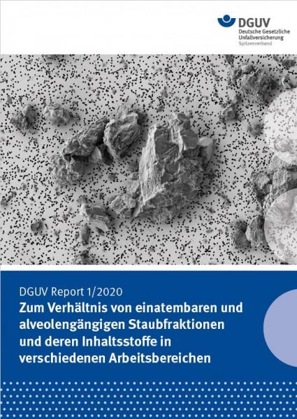 """DGUV Report 1/2020 """"Zum Verhältnis von einatembaren und alveolengängigen Staubfraktionen und deren I"""