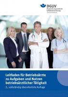 Leitfaden für Betriebsärzte zu Aufgaben und Nutzen betriebsärztlicher Tätigkeit
