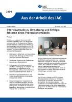 Interviewstudie zu Umsetzung und Erfolgsfaktoren eines Präventionsmodells (Aus der Arbeit des IAG 3104)