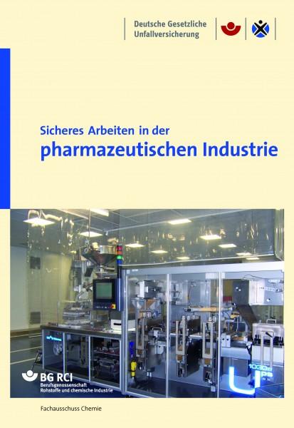 """Sicheres Arbeiten in der pharmazeutischen Industrie (BGI 5151 der Reihe """"Sicheres Arbeiten"""")"""