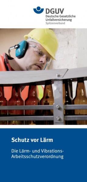 Schutz vor Lärm - Die Lärm- und Vibrations-Arbeitsschutzverordnung