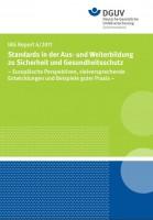 IAG Report 4/2011 Standards in der Aus- und Weiterbildung zu Sicherheit und Gesundheitsschutz