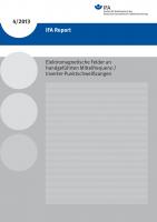 Elektromagnetische Felder an handgeführten Mittelfrequenz-/Inverter-Punktschweißzangen (IFA Report 4/2013)