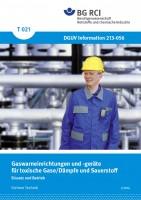 """Gaswarneinrichtingen für toxische Gase/Dämpfe und Sauerstoff - Einsatz und Betrieb (Merkblatt T 021 der Reihe """"Sichere Technik"""")"""