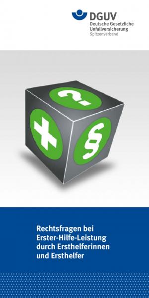 Rechtsfragen bei Erster-Hilfe-Leistung durch Ersthelferinnen und Ersthelfer